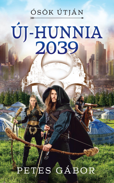 Új-Hunnia 2039 - Ősök útján