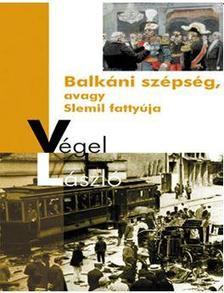 Balkáni szépség, avagy Slemil fattyúja