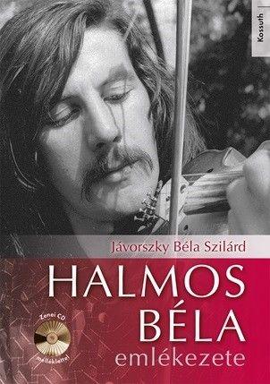 Halmos Béla emlékezete - Zenei CD melléklettel